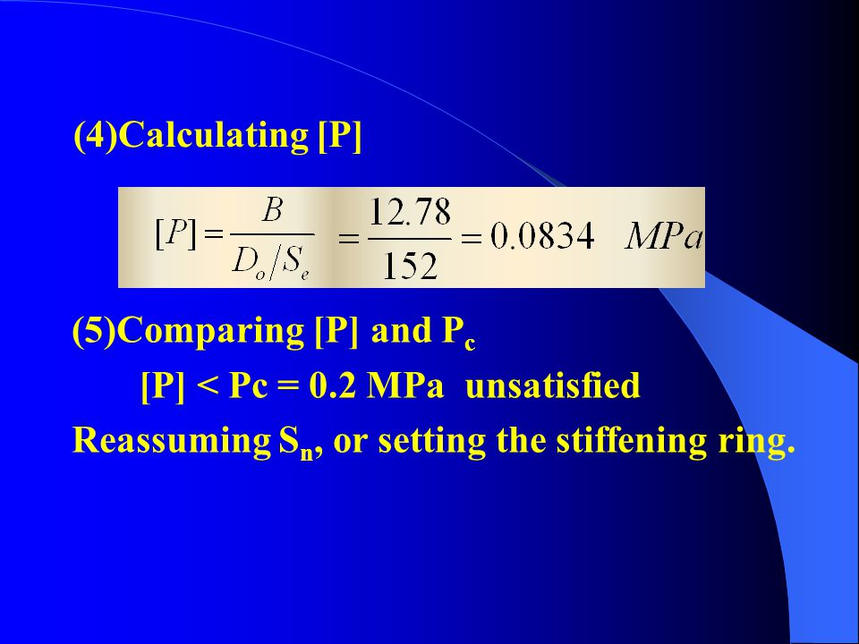 (4)Calculating [P] (5)Comparing [P] and Pc. [P] < Pc = 0.2 MPa unsatisfied.